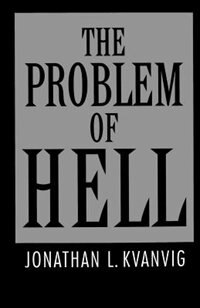 Book The Problem of Hell by Jonathan L. Kvanvig