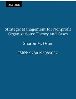 Book Strategic Management for Nonprofit Organizations: Theory and Cases by Sharon M. Oster