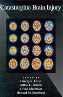 Book Catastrophic Brain Injury by Harvey S. Levin
