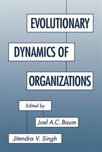 Book Evolutionary Dynamics of Organizations by Joel A.c. Baum