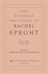 Book The Polemics and Poems of Rachel Speght: Polemics & Poems Of Rachel Spe by Rachel Speght