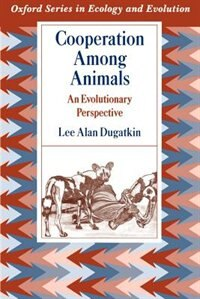 Book Cooperation Among Animals: An Evolutionary Perspective by Lee Alan Dugatkin