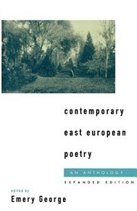 Book Contemporary East European Poetry: An Anthology by Emery George