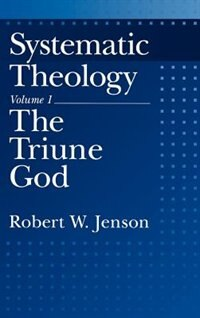 Book Systematic Theology: Volume 1: The Triune God: The Triune God by Robert W. Jenson
