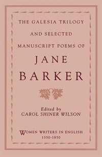 Book The Galesia Trilogy and Selected Manuscript Poems of Jane Barker by Jane Barker
