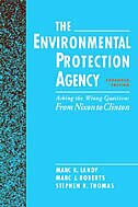 Book The Environmental Protection Agency: Asking the Wrong Questions: From Nixon to Clinton by Marc K. Landy