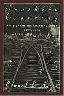 Book Southern Crossing: A History of the American South, 1877-1906 by Edward L. Ayers