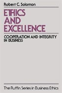 Book Ethics and Excellence: Cooperation and Integrity in Business by Robert C. Solomon