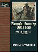 Book Revolutionary Citizens: African Americans 1776-1804 by Daniel C. Littlefield