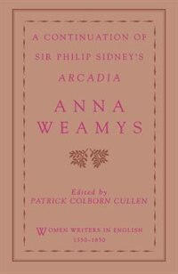 Book A Continuation of Sir Philip Sidneys Arcadia by Anna Weamys