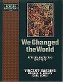 Book We Changed the World: African Americans 1945-1970 by Vincent Harding