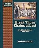Book Break Those Chains at Last: African Americans 1860-1880 by Noralee Frankel