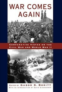 Book War Comes Again: Comparative Vistas on the Civil War and World War II by David Eisenhower