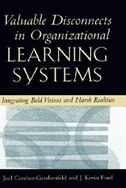 Book Valuable Disconnects in Organizational Learning Systems: Integrating Bold Visions and Harsh… by Joel Cutcher-gershenfeld