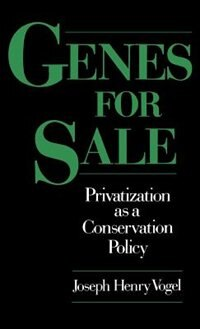 Book Genes for Sale: Privatization as a Conservation Policy by Joseph Henry Vogel