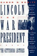 Book Lincoln, the War President: The Gettysburg Lectures by Gabor S. Boritt