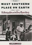 The Most Southern Place on Earth: The Mississippi Delta and the Roots of Regional Identity