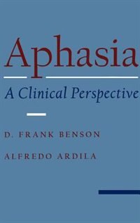 Book Aphasia: A Clinical Perspective by D. Frank Benson