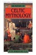 Book Dictionary of Celtic Mythology by Peter Berresford Ellis