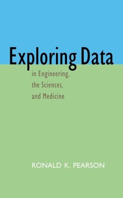 Book Exploring Data in Engineering, the Sciences, and Medicine by Ronald K. Pearson