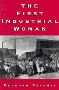 Book The First Industrial Woman by Deborah Valenze