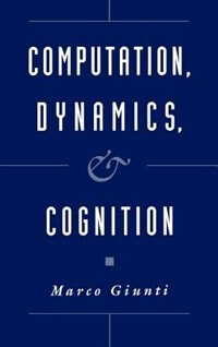 Book Computation, Dynamics, and Cognition by Marco Giunti