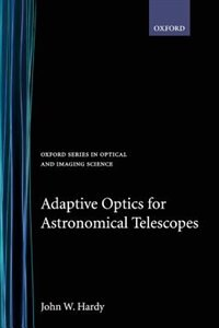 Book Adaptive Optics for Astronomical Telescopes by John W. Hardy