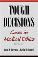 Book Tough Decisions: Cases in Medical Ethics by John M. Freeman