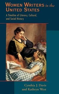 Book Women Writers in the United States: A Timeline of Literary, Cultural, and Social History by Cynthia J. Davis