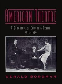 American Theatre: A Chronicle of Comedy and Drama, 1914-1930