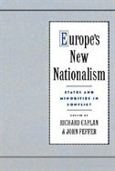 Europes New Nationalism: States and Minorities in Conflict