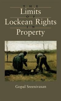 Book The Limits of Lockean Rights in Property by Gopal Sreenivasan