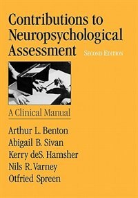 Book Contributions to Neuropsychological Assessment: A Clinical Manual by Arthur L. Benton