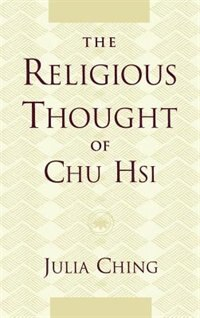 Book The Religious Thought of Chu Hsi by Julia Ching