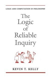 Book The Logic of Reliable Inquiry by Kevin T. Kelly