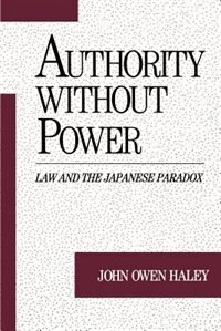 Book Authority without Power: Law and the Japanese Paradox by John Owen Haley