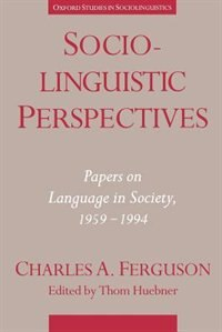 Book Sociolinguistic Perspectives: Papers on Language in Society, 1959-1994 by Charles A. Ferguson
