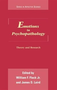 Book Emotions in Psychopathology: Theory and Research by William F. Flack