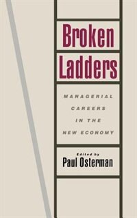 Book Broken Ladders: Managerial Careers in the New Economy by Paul Osterman
