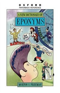 Book A New Dictionary of Eponyms by Morton S. Freeman
