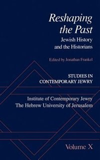 Book Studies in Contemporary Jewry: Volume X: Reshaping the Past: Jewish History and the Historians… by Jonathan Frankel