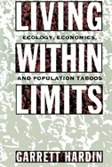 Book Living Within Limits: Ecology, Economics, and Population Taboos by Garrett Hardin