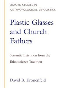 Book Plastic Glasses and Church Fathers: Semantic Extension From the Ethnoscience Tradition by David Kronenfeld