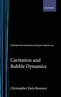 Book Cavitation and Bubble Dynamics by Christopher E. Brennen