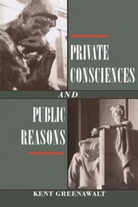 Book Private Consciences and Public Reasons by Kent Greenawalt