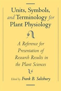 Book Units, Symbols, and Terminology for Plant Physiology: A Reference for Presentation of Research… by Frank B. Salisbury
