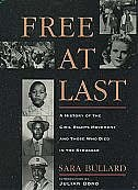 Book Free At Last: A History of the Civil Rights Movement and Those Who Died in the Struggle by Sara Bullard