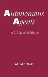 Autonomous Agents: From Self-Control to Autonomy