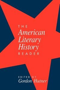 Book The American Literary History Reader by Gordon Hutner
