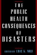 Book The Public Health Consequences of Disasters: Public Health Consequences Of by Eric K. Noji